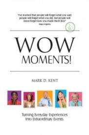 Wow Moments! by Mark Kent and Graham Publishing Group