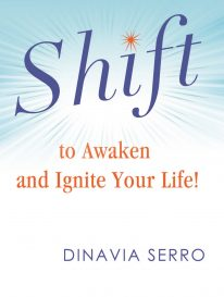 Shift To Awaken and Ignite Your Life