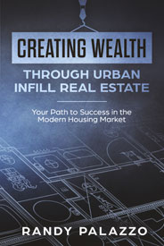 Creating Wealth Through Urban Infill Real Estate